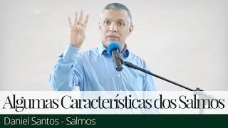Algumas Características dos Salmos - Daniel Santos