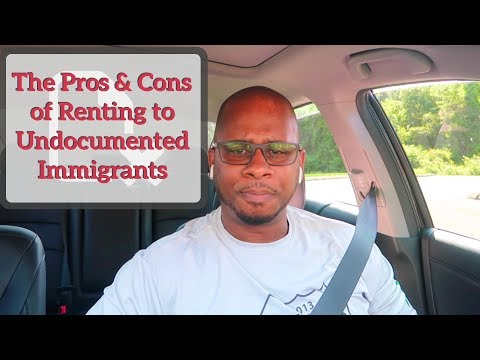 Pros & Cons of Renting to Undocumented Immigrants