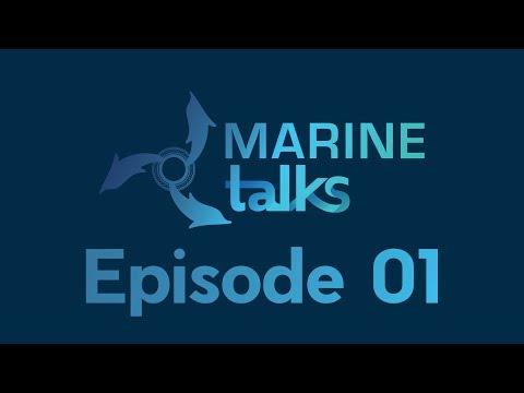 Marine Talks 2017 - Episode 01