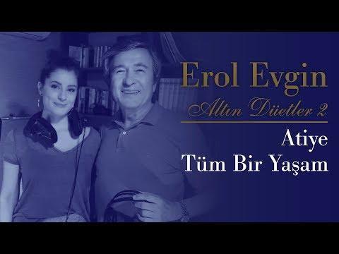 Erol Evgin & Atiye - Tüm Bir Yaşam (Official Audio)