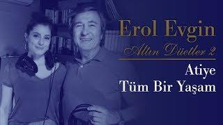 Erol Evgin & Atiye - Tüm Bir Yaşam