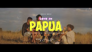 Love In Papua - AMSTR (Official Video)