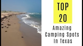 Amazing Camping Spots In Texas.TOP 20