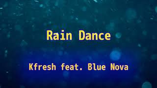 Kfresh - Rain Dance [Lyric Video]