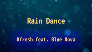 Kfresh - Rain Dance [Lyric Video]