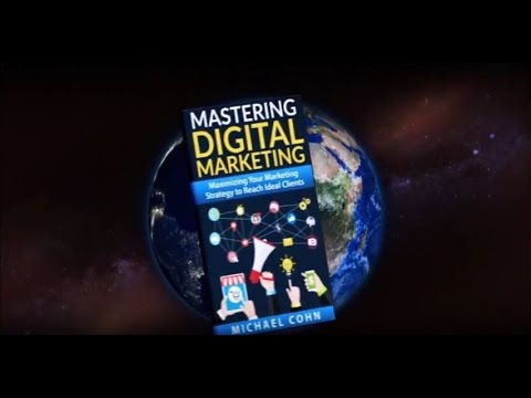Mastering Digital Marketing: Maximizing Your Marketing Strategy to Reach Ideal Clients - Trailer