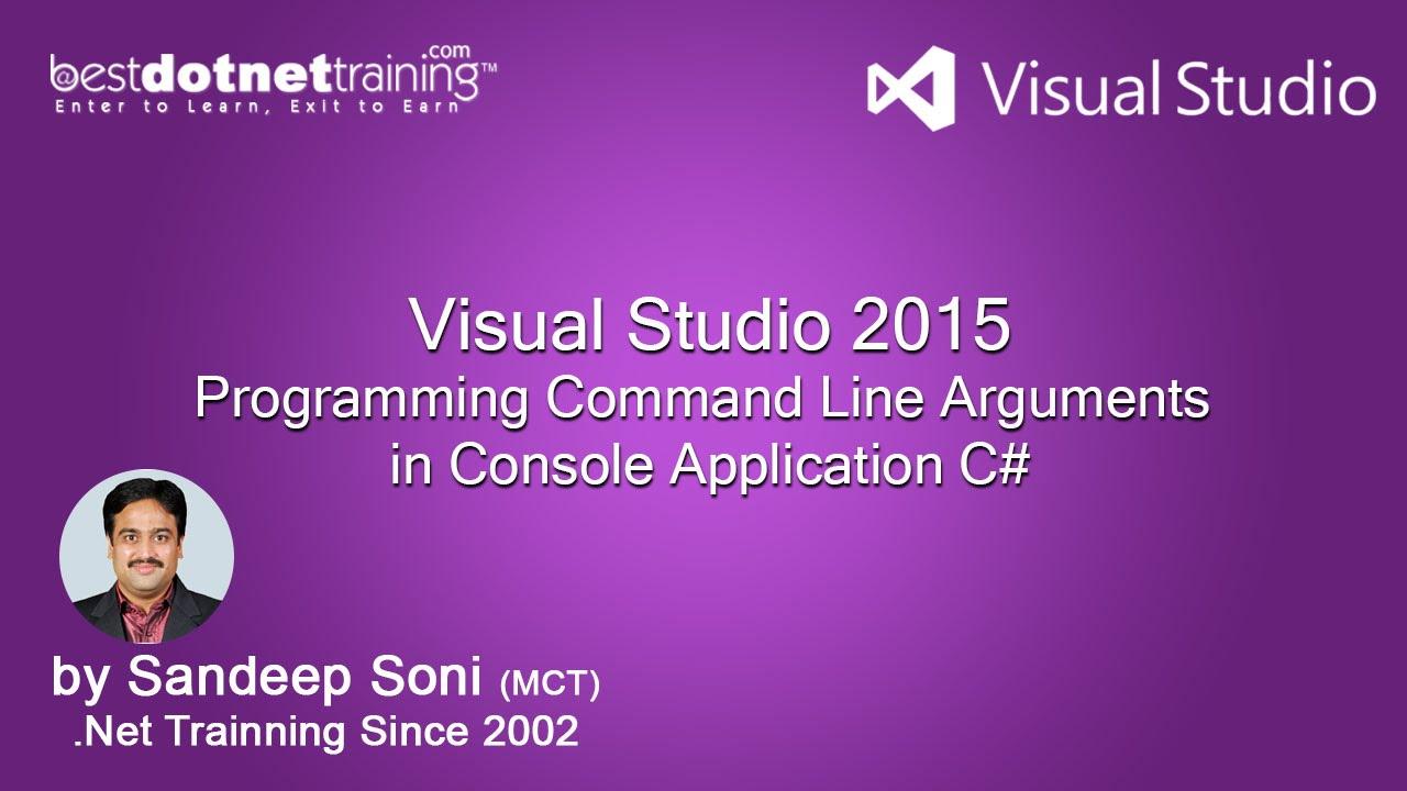 Part 3 - Programming Command Line Arguments - Visual Studio 2015