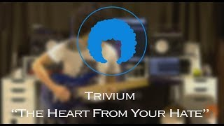 Trivium - The Heart From Your Hate (Guitar Cover + Tab)