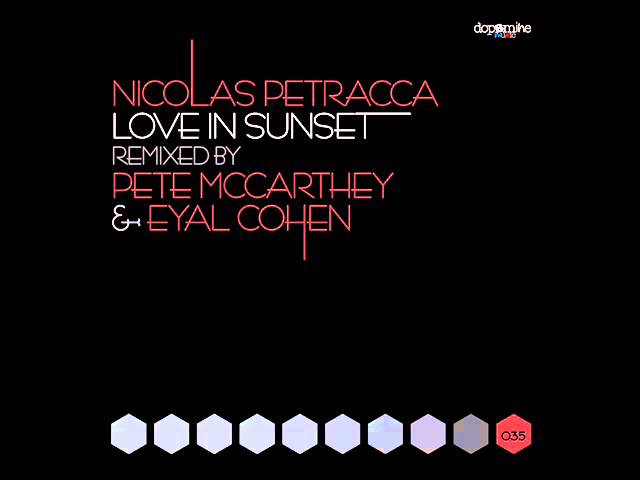 Nicolas Petracca - Love In Sunset (Eyal Cohen Remix) - Dopamine Music