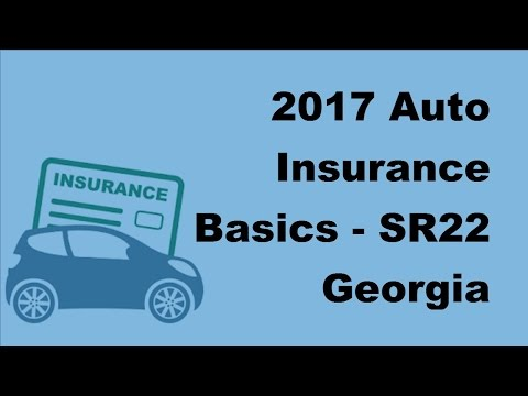2017 Auto Insurance Basics | SR22 Georgia Insurance To Reinstate Your Suspended Drivers License