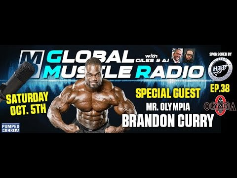 MD GLOBAL MUSCLE RADIO | 2019 MR OLYMPIA BRANDON CURRY EP. 38