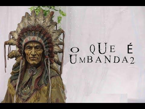 O Que é Umbanda 2 – Documentário desvenda a religião!