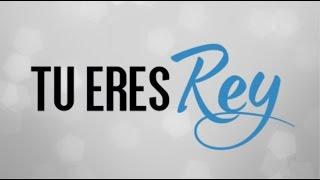 Tu eres Rey + Espontáneo   Barak ft Christine D´Clario   Generación Radical 2016   Letra