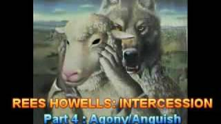 Rees Howells - Part 4: Intercession - Principle of Agony/Anguish