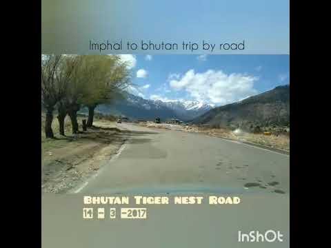 Imphal  to bhutan trip by road paro to tigernest 2017