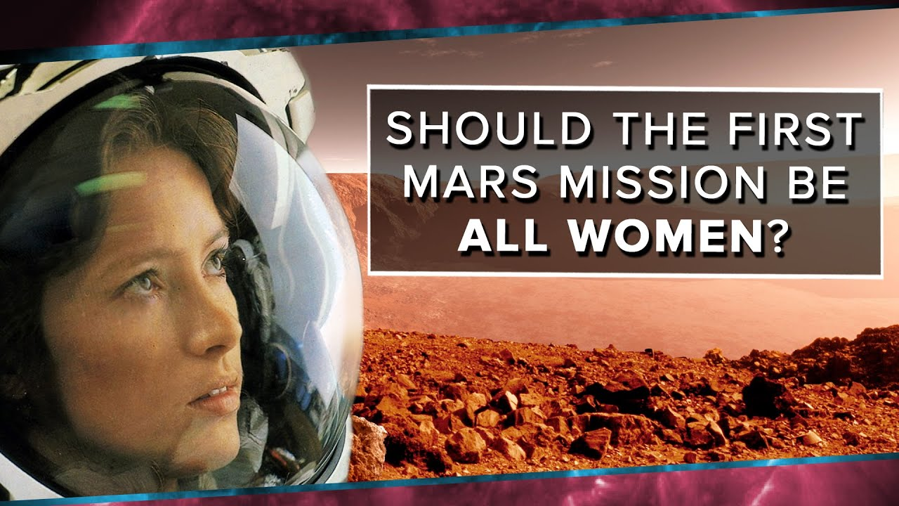 Should the First Mars Mission Be All Women? | Space Time | PBS Digital Studios