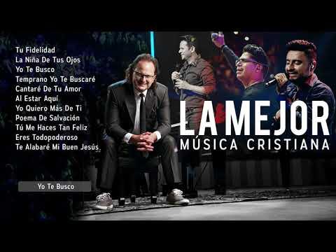 La Mejor Música Cristiana / Tu Fidelidad / La Niña De Tus Ojos