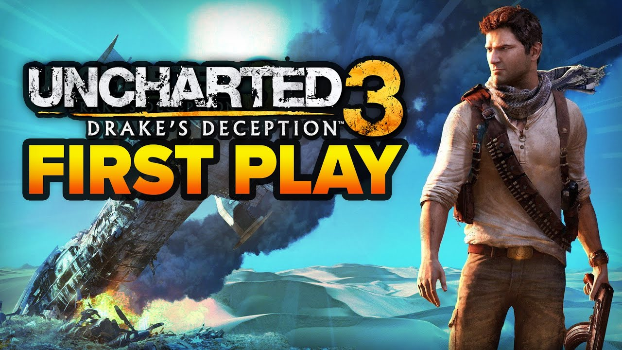First Play: Uncharted 3: Drake's Deception