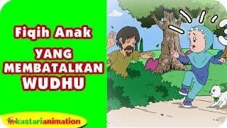 yang membatalkan wudhu belajar fiqih anak bersama diva kastari animation official
