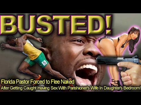Florida Pastor Flees Naked After Being Caught Having Sex With Parishioner's Wife! - LanceScurv