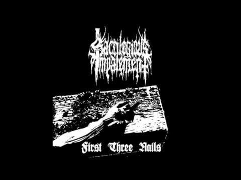 Sacrilegious Impalement - First Three Nails (Full Album)
