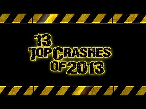 13 Top Crashes of 2013
