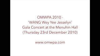 OMWPA 2010 - WANG Wey Yee Jesselyn: Gala Concert at the Menuhin Hall (Thursday 23rd December 2010)