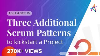 Three Additional Scrum Patterns to kickstart a Project | #KnowledgeHutMentoring thumbnail