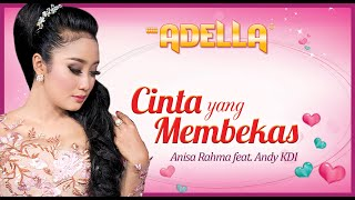 Anisa Rahma feat. Andy KDI - Cinta Yang Membekas (Official Video)