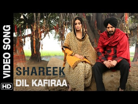 Dil Kafiraa   Song Shareek  Jimmy Sheirgill, Mahie Gill  Mickey Singh