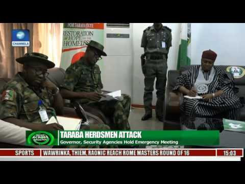 News Across Nigeria: Governor, Security Agencies Hold Emergency Meeting Over Taraba Herdsmen Attack
