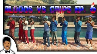 Repeat youtube video GTA 5 | Bloods vs. Crips Ep 6 [HQ]