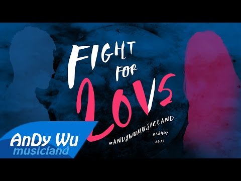 "Mashup 2015 ""Fight For Love"" (Best 98 Pop Songs) - #AnDyWuMUSICLAND Mashup"