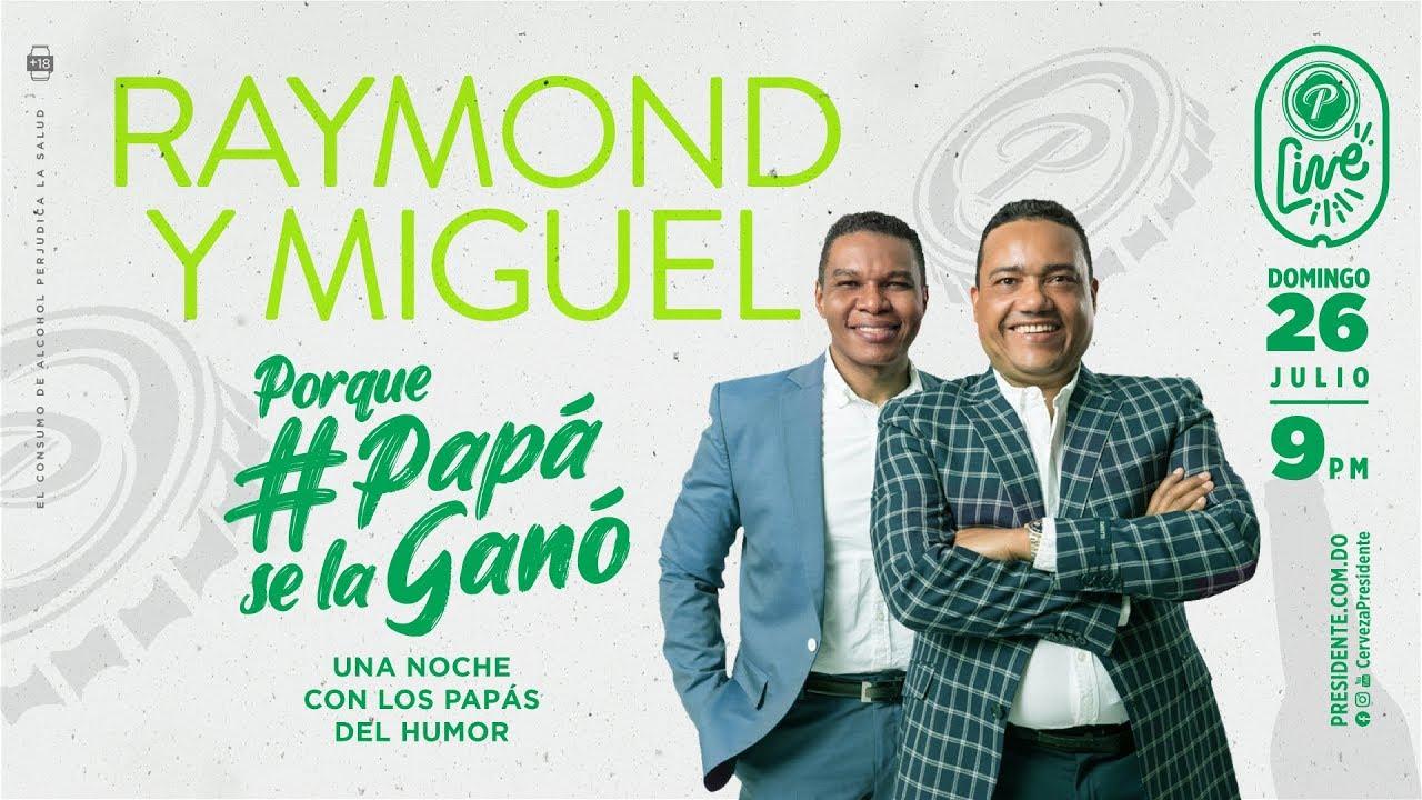 Raymond y Miguel | Porque #PapáSeLaGanó | #PresidenteLive