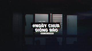 Ngày Chưa Giông Bão (Lo-fi) - Bùi Lan Hương