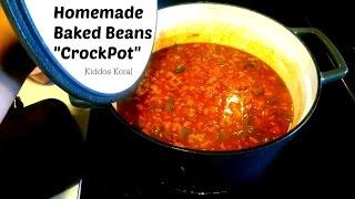 "The Best Ever Baked Beans!! Homemade ""crockpot"" July 19, 2015"