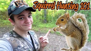 How to Hunt Squirrels - Squirrel Hunting 101