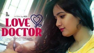 """Love Doctor"" || Latest Telugu Love Short Film 2018 || by KSS || Jhansi Rathod || Sasi Sarvan ||"