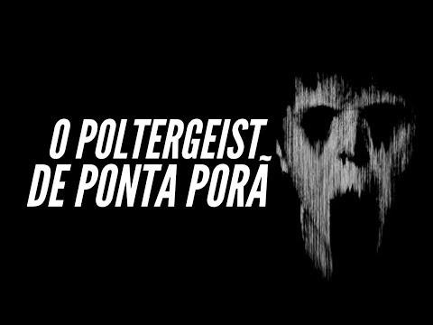 O POLTERGEIST DE PONTA PORÃ