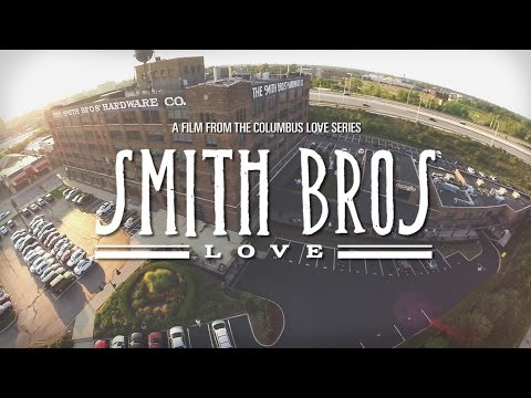 Smith Bros Love - The Smith Bros Hardware Co. Building - Columbus Love Film Series - DJI Phantom 2