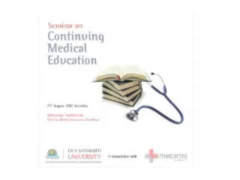 Seminar on Continuing Medical Education ( August 25, 2012 in Dev Sanskrity University )