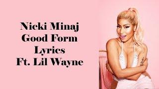 Nicki MInaj - Good Form Remix Lyrics Ft. Lil Wayne