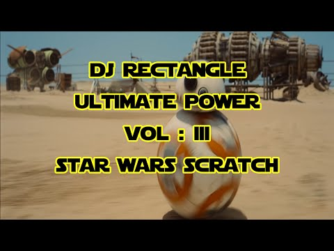 DJ Rectangle - Ultimate Power Vol : 3 - Star Wars Scratch (Finny Productions Video Edit)