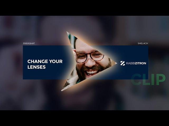Parashat Shelach: Change Your Lenses