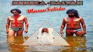 Duduca e Dalvan - Massa Falida