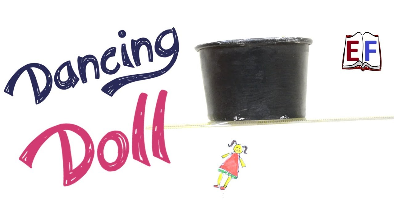 Dancing Doll School Science Physics Experiment Youtube