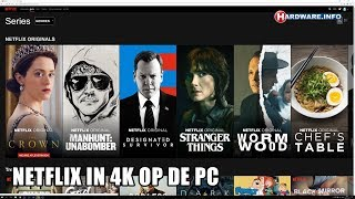 How to: Netflix in 4K op je PC - Hardware.Info TV (4K UHD)