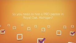 Royal Oak Michigan Pro Painters - Residential or Commercial Painters in Royal Oak