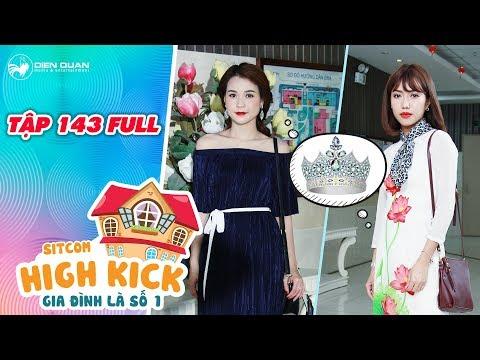 Gia đình là số 1 sitcom   Tập 143 full: Diệu Hiền và Kim Chi sứt mẻ tình bạn vì cuộc thi sắc đẹp