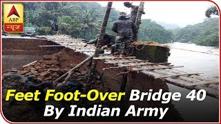 Indian Army Builds 40 Feet Foot-Over Bridge For Locals During Kerala Floods | ABP News thumbnail